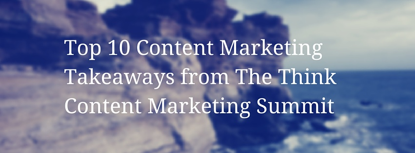 Top 10 Content Marketing Takeaways from